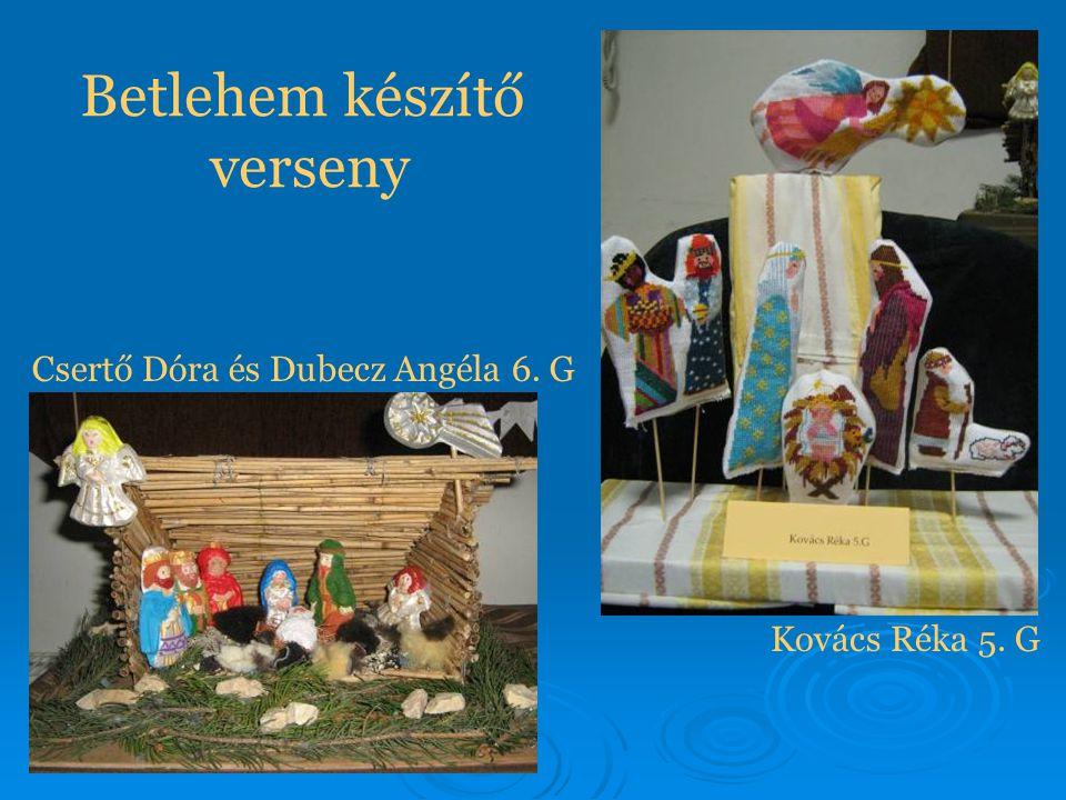 Betlehem készítő verseny Csertő Dóra és Dubecz Angéla 6. G Kovács Réka 5. G