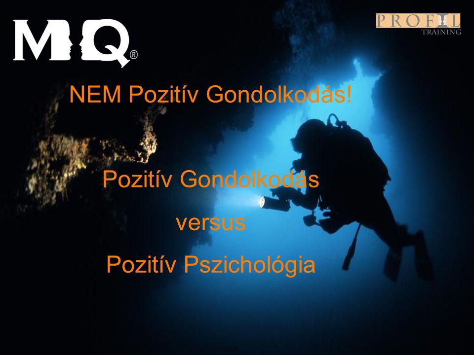 Program 01-0282-05 NEM Pozitív Gondolkodás! Pozitív Gondolkodás versus Pozitív Pszichológia