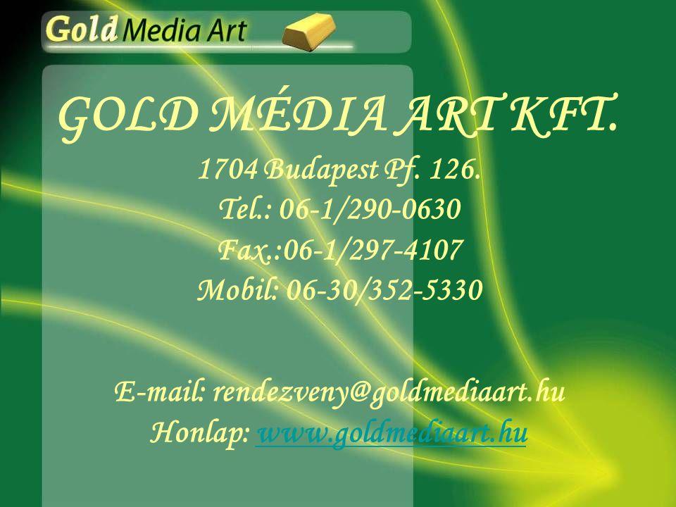 GOLD MÉDIA ART KFT.1704 Budapest Pf. 126.