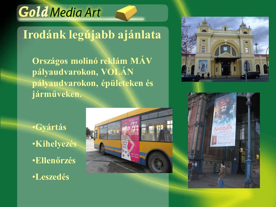 Irodánk legújabb ajánlata Országos molinó reklám MÁV pályaudvarokon, VOLÁN pályaudvarokon, épületeken és járműveken.