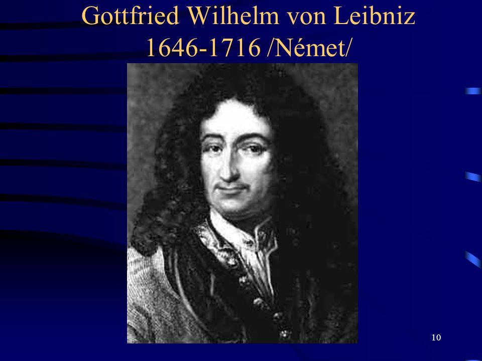 10 Gottfried Wilhelm von Leibniz 1646-1716 /Német/