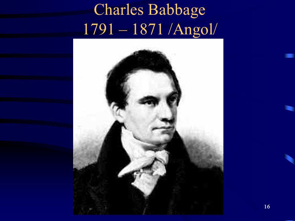 16 Charles Babbage 1791 – 1871 /Angol/
