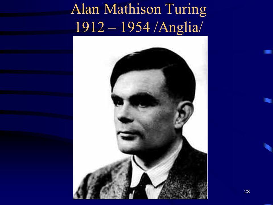 28 Alan Mathison Turing 1912 – 1954 /Anglia/