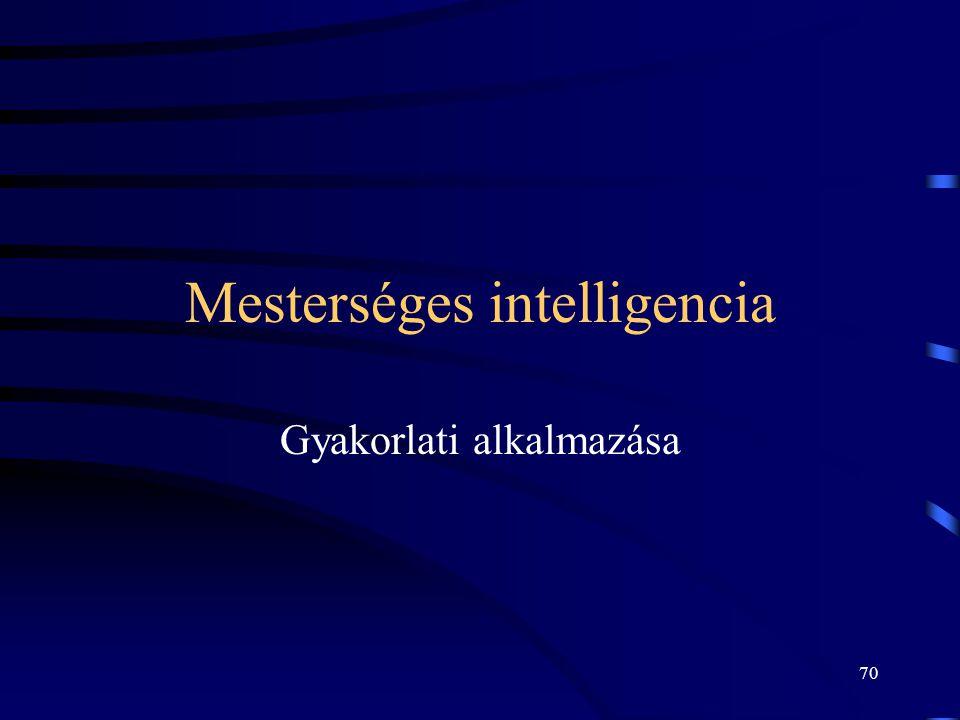70 Mesterséges intelligencia Gyakorlati alkalmazása