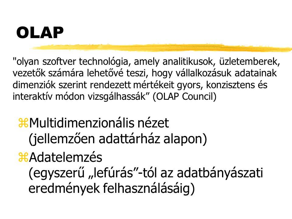 """OLAP zMultidimenzionális nézet (jellemzően adattárház alapon) zAdatelemzés (egyszerű """"lefúrás""""-tól az adatbányászati eredmények felhasználásáig)"""