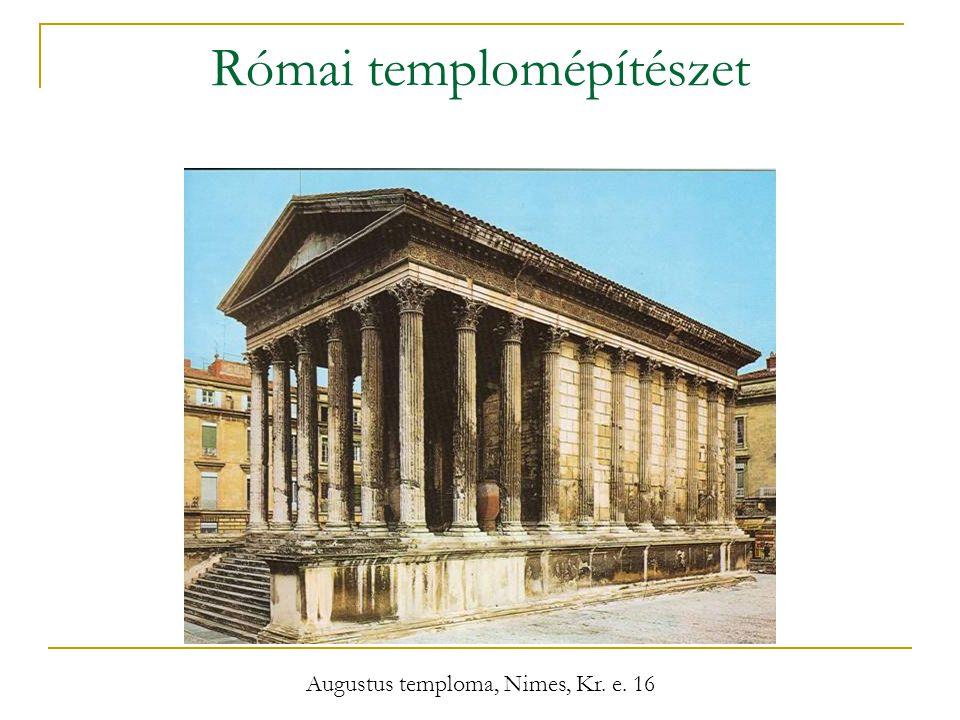 Római templomépítészet Augustus temploma, Nimes, Kr. e. 16