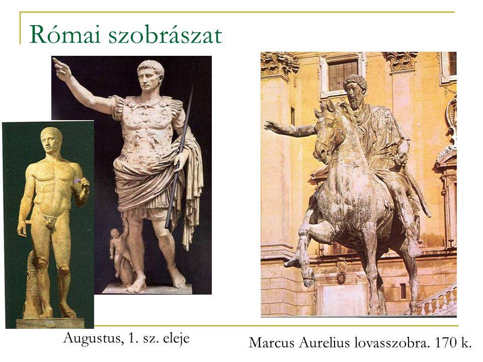 Római szobrászat Augustus, 1. sz. eleje Marcus Aurelius lovasszobra. 170 k.