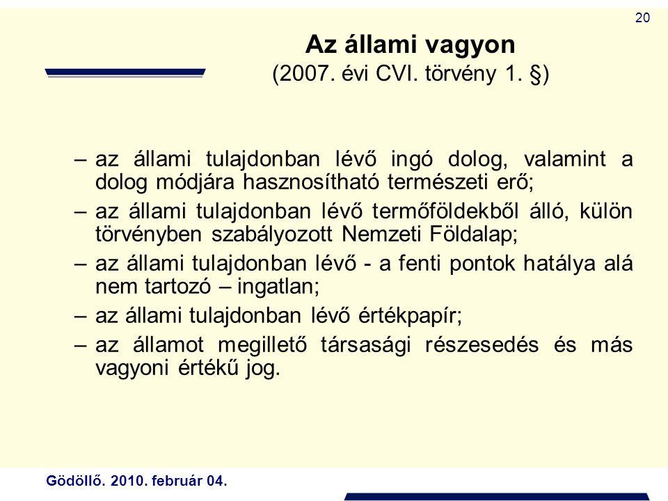 Gödöllő. 2010. február 04. 20 Az állami vagyon (2007.