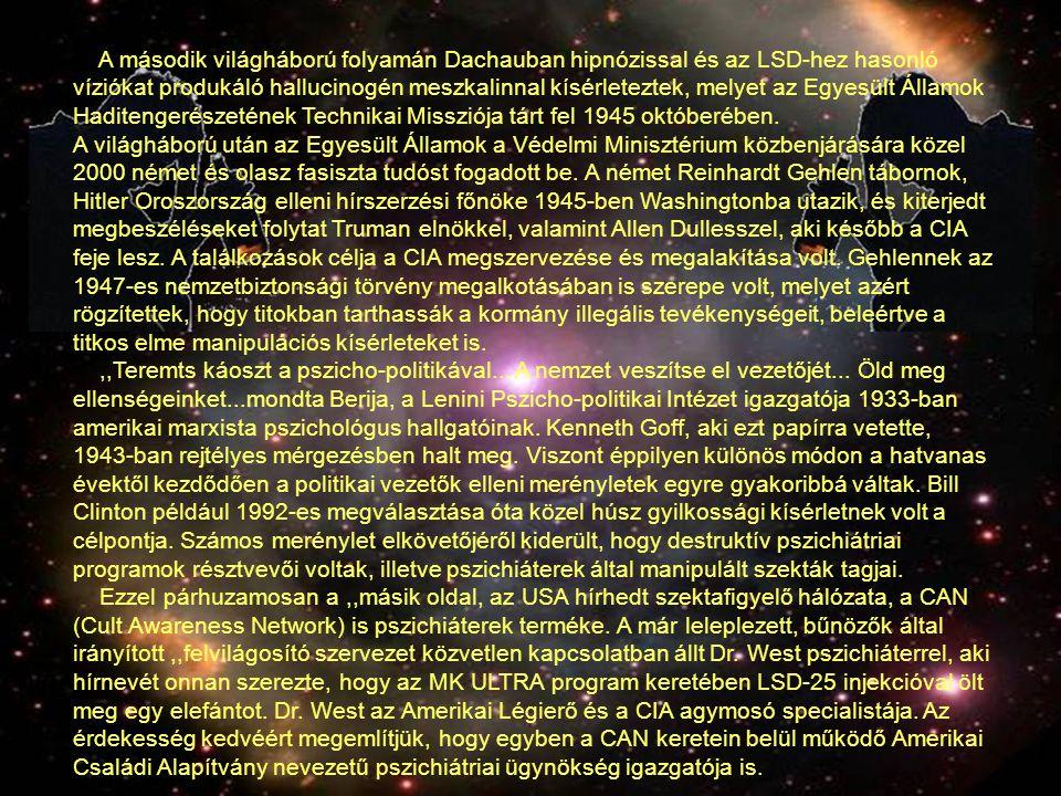 A második világháború folyamán Dachauban hipnózissal és az LSD-hez hasonló víziókat produkáló hallucinogén meszkalinnal kísérleteztek, melyet az Egyes