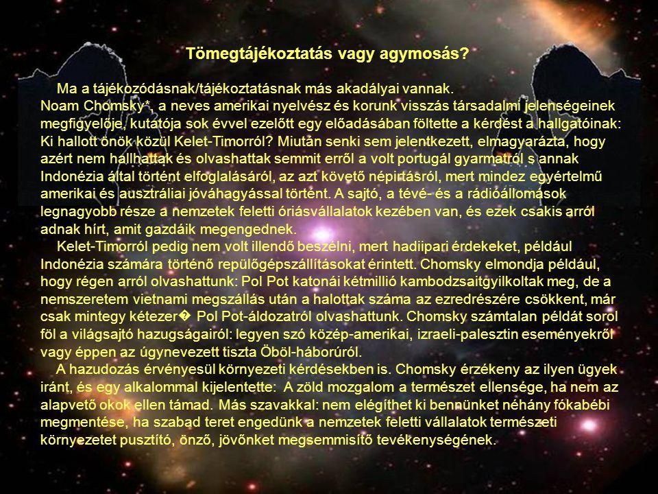 Tömegtájékoztatás vagy agymosás? Ma a tájékozódásnak/tájékoztatásnak más akadályai vannak. Noam Chomsky*, a neves amerikai nyelvész és korunk visszás