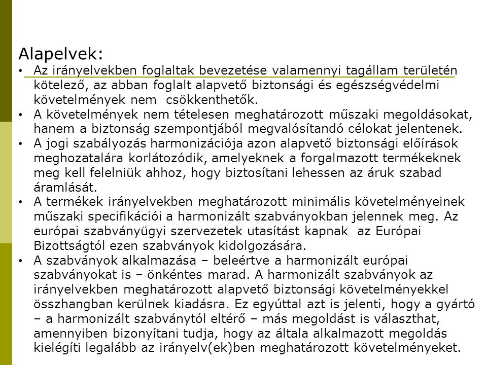 A szabvány, mint munkavédelmi szabály Munkavédelmi tartalmú nemzeti szabvány HarmonizáltNem harmonizált Magyar nyelvű Munkavédelmi szabály Munkavédelmi szabály Nem magyar nyelvű Nem munkavédelmi szabály Nem munkavédelmi szabály