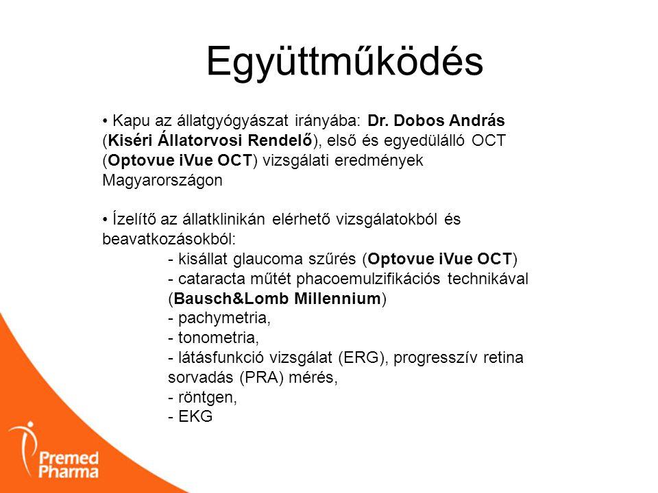 Együttműködés • Kapu az állatgyógyászat irányába: Dr. Dobos András (Kiséri Állatorvosi Rendelő), első és egyedülálló OCT (Optovue iVue OCT) vizsgálati