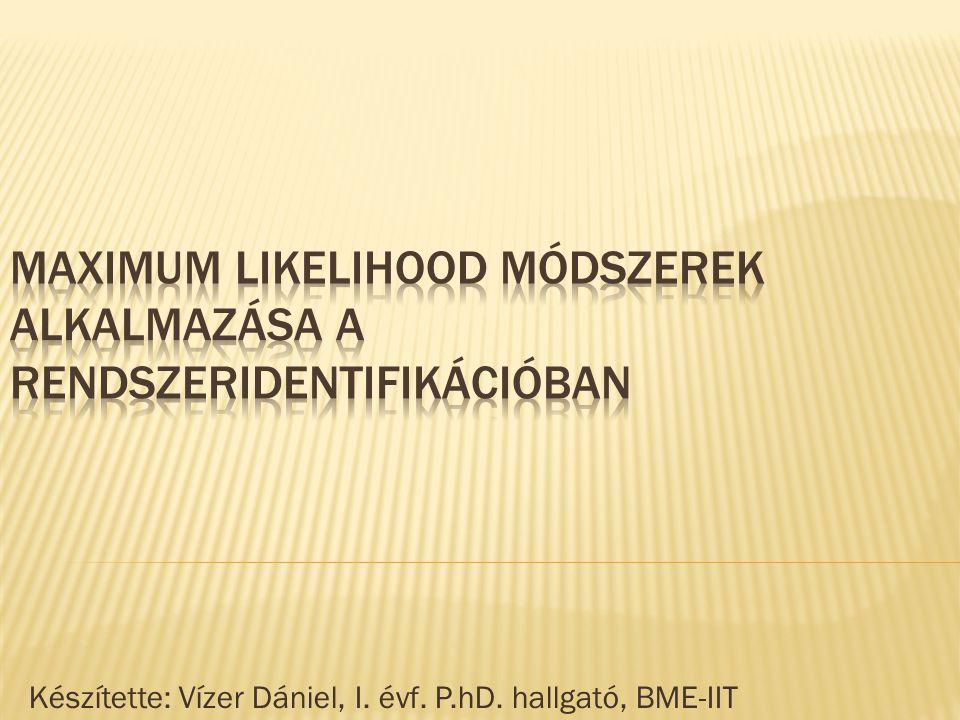 Készítette: Vízer Dániel, I. évf. P.hD. hallgató, BME-IIT