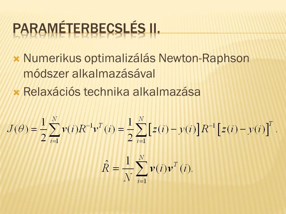  Numerikus optimalizálás Newton-Raphson módszer alkalmazásával  Relaxációs technika alkalmazása