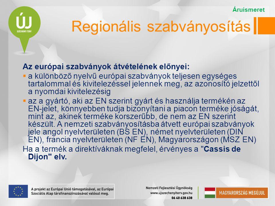 Az európai szabványok átvételének előnyei:  a különböző nyelvű európai szabványok teljesen egységes tartalommal és kivitelezéssel jelennek meg, az azonosító jelzettől a nyomdai kivitelezésig  az a gyártó, aki az EN szerint gyárt és használja termékén az EN-jelet, könnyebben tudja bizonyítani a piacon terméke jóságát, mint az, akinek terméke korszerűbb, de nem az EN szerint készült.