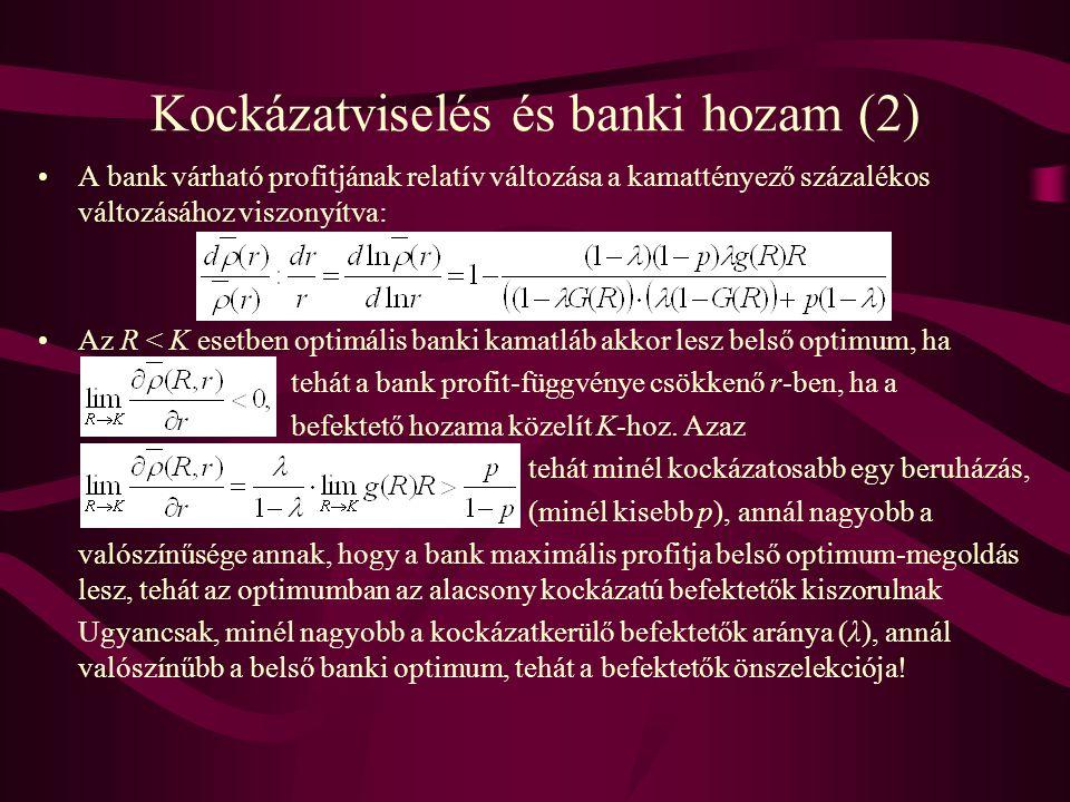 Kockázatviselés és banki hozam (2) •A bank várható profitjának relatív változása a kamattényező százalékos változásához viszonyítva: •Az R < K esetben