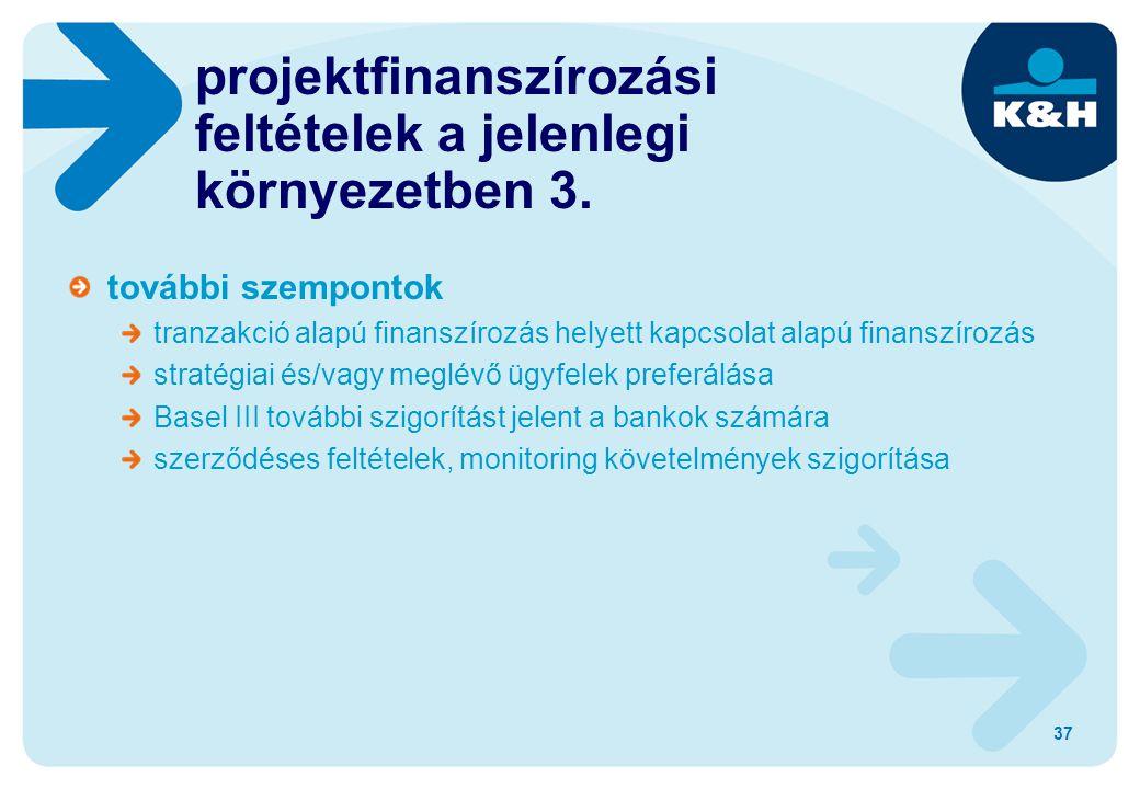 37 projektfinanszírozási feltételek a jelenlegi környezetben 3. további szempontok tranzakció alapú finanszírozás helyett kapcsolat alapú finanszírozá
