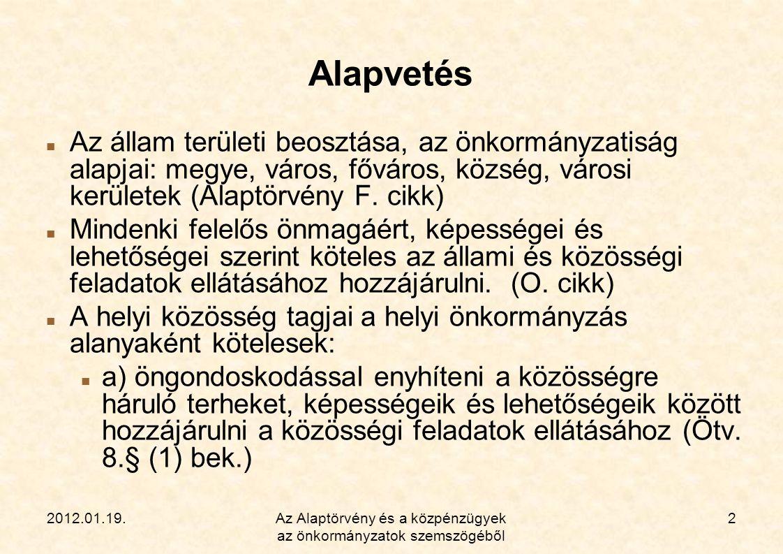 2012.01.19.Az Alaptörvény és a közpénzügyek az önkormányzatok szemszögéből 13 A 2011.