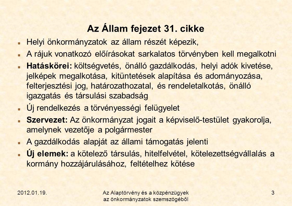 2012.01.19.Az Alaptörvény és a közpénzügyek az önkormányzatok szemszögéből 4 Magyarország gazdasági stabilitásáról szóló 2011.