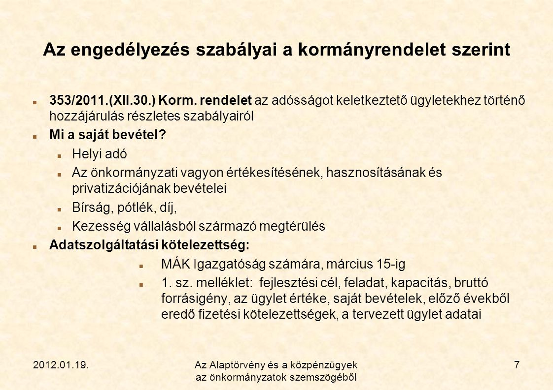2012.01.19.Az Alaptörvény és a közpénzügyek az önkormányzatok szemszögéből 7 Az engedélyezés szabályai a kormányrendelet szerint  353/2011.(XII.30.)