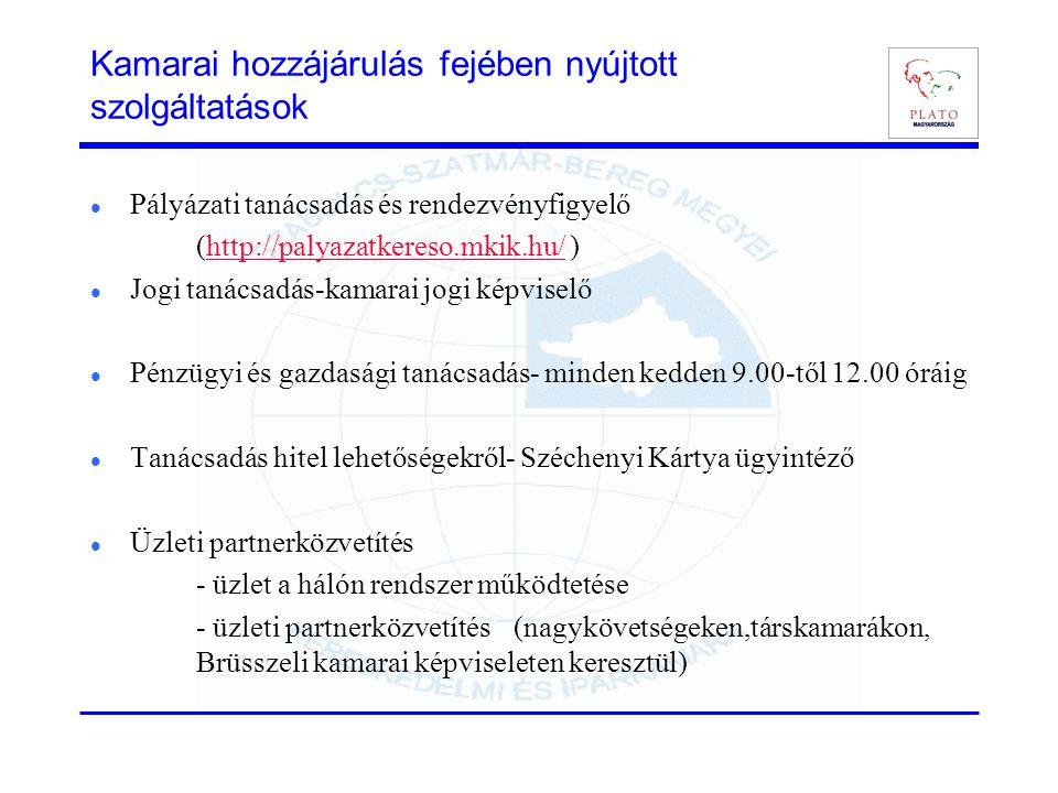 Kamarai hozzájárulás fejében nyújtott szolgáltatások  Pályázati tanácsadás és rendezvényfigyelő (http://palyazatkereso.mkik.hu/ )http://palyazatkeres