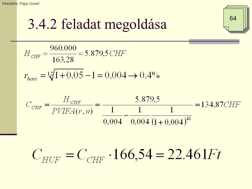 3.4.2 feladat megoldása Készítette: Papp József 64