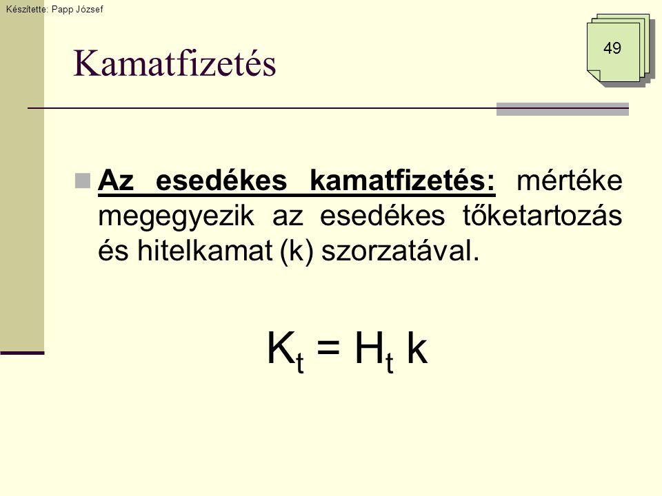 3.3.2 feladat megoldása  H = 72.000.000Ft  t = 10 év  n = 10 év  r = 16%  0,16 Készítette: Papp József 57