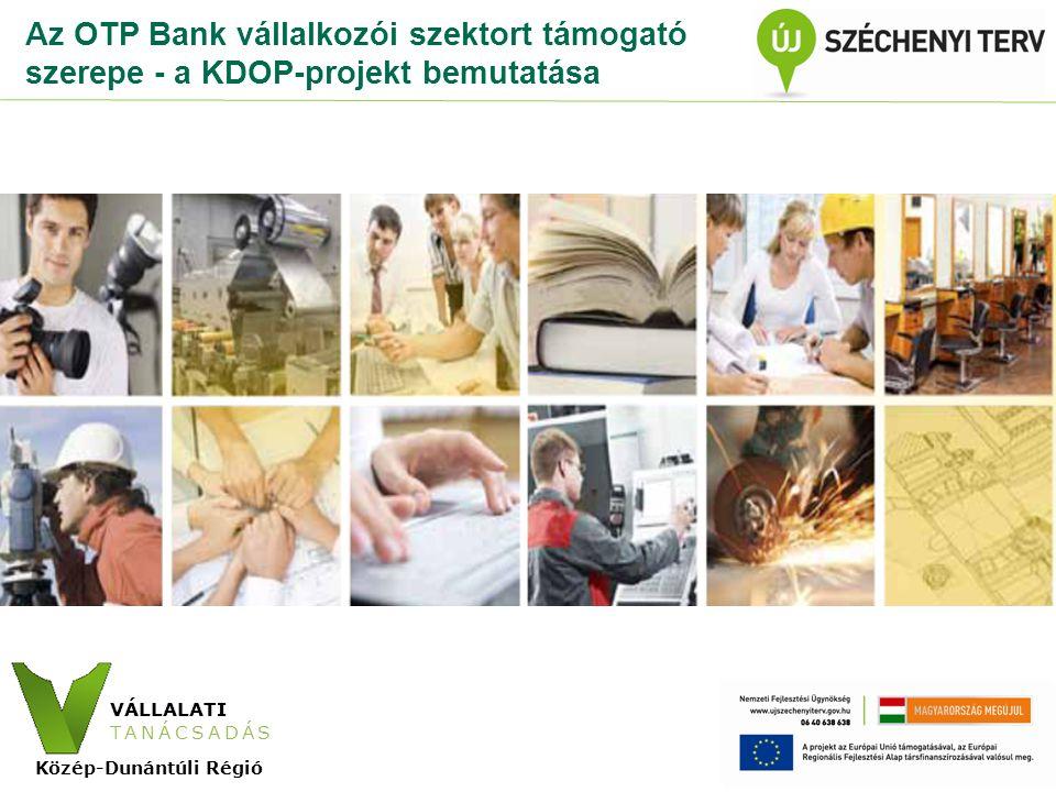 VÁLLALATI TANÁCSADÁS Közép-Dunántúli Régió Az OTP Csoport komplex megoldásokat nyújt a hazai vállalatoknak •Kereskedelmi Banki Centrumok az ország 22 pontján •finanszírozási és pénzügyi tanácsadás •Treasury szolgáltatások: gyors tőkepiaci elérés, rugalmas forráskezelés •teljes banki termékpaletta •projektfejlesztési és projektmenedzsment szolgáltatások európai uniós fejlesztésekhez •Beruházások: forrásszerkezet kialakítása, megvalósíthatósági tanulmány, üzleti terv elkészítése, pályázati dokumentáció összeállítása, a projekt megvalósításának pénzügyi, szakmai és adminisztratív támogatása.
