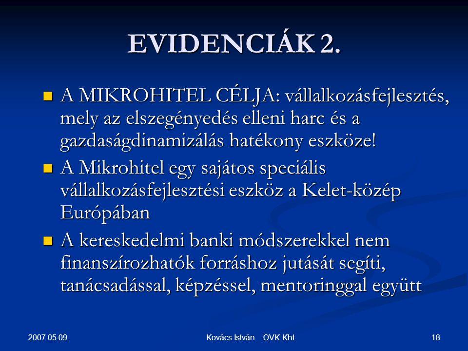 2007.05.09. 18 Kovács István OVK Kht. EVIDENCIÁK 2.