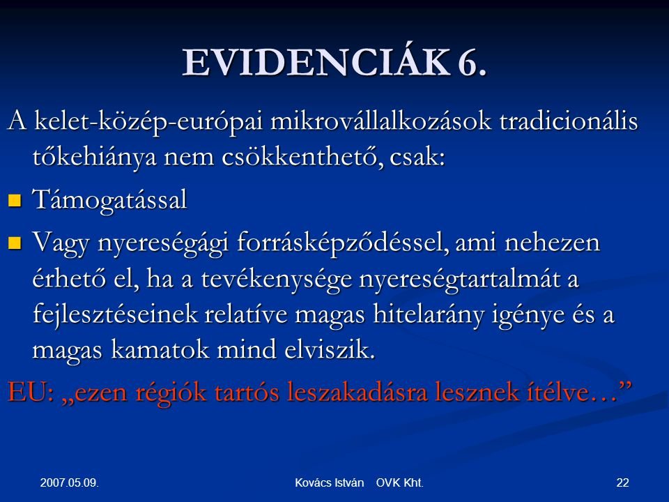 2007.05.09. 22 Kovács István OVK Kht. EVIDENCIÁK 6.