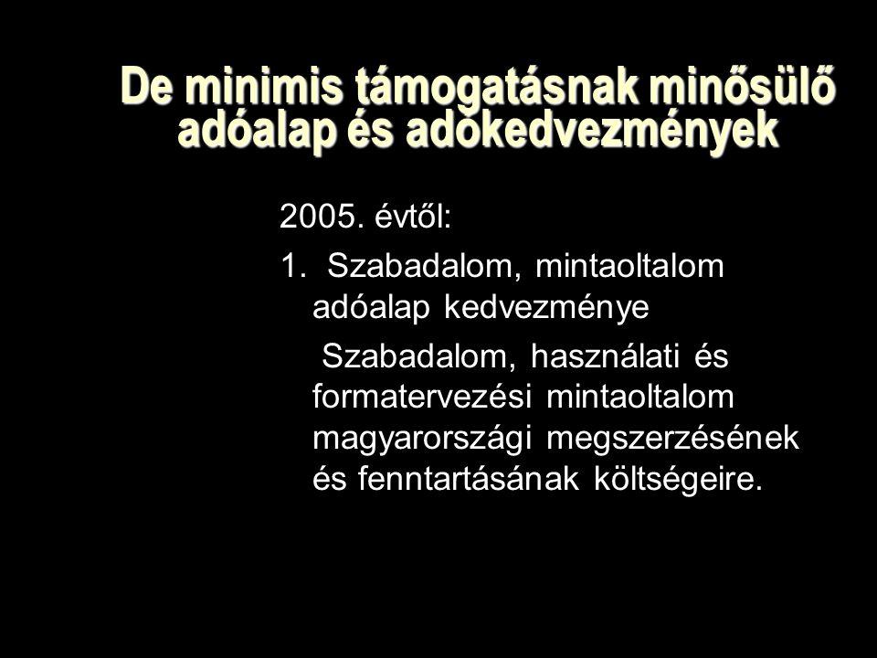 De minimis támogatásnak minősülő adóalap és adókedvezmények 2005.