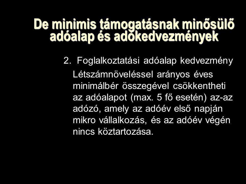 De minimis támogatásnak minősülő adóalap és adókedvezmények 2.