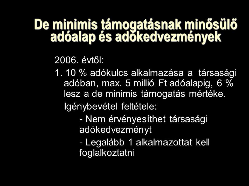 De minimis támogatásnak minősülő adóalap és adókedvezmények 2006.