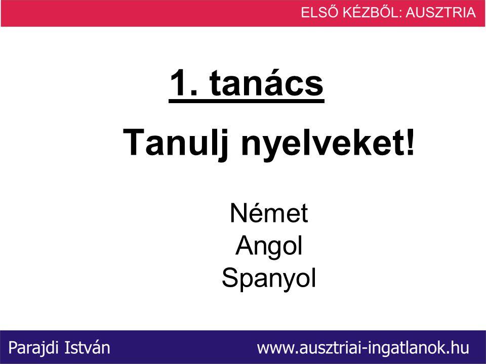 1. tanács Tanulj nyelveket! Német Angol Spanyol