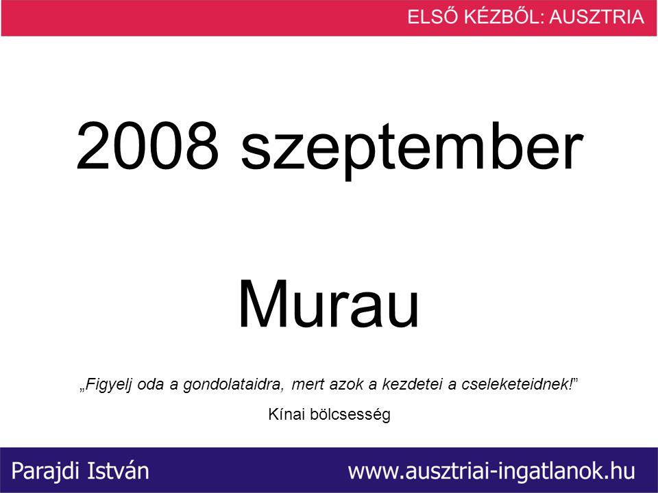 """2008 szeptember Murau """"Figyelj oda a gondolataidra, mert azok a kezdetei a cseleketeidnek! Kínai bölcsesség"""