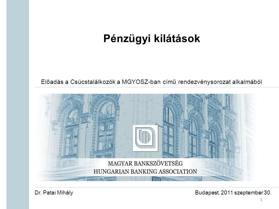 Pénzügyi kilátások Előadás a Csúcstalálkozók a MGYOSZ-ban című rendezvénysorozat alkalmából Budapest, 2011 szeptember 30.