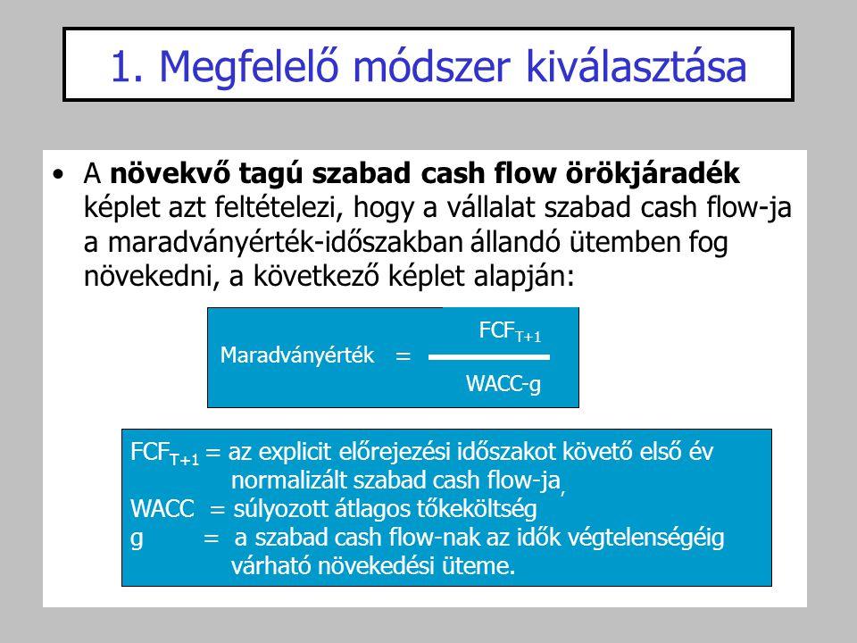 •A növekvő tagú szabad cash flow örökjáradék képlet azt feltételezi, hogy a vállalat szabad cash flow-ja a maradványérték-időszakban állandó ütemben f