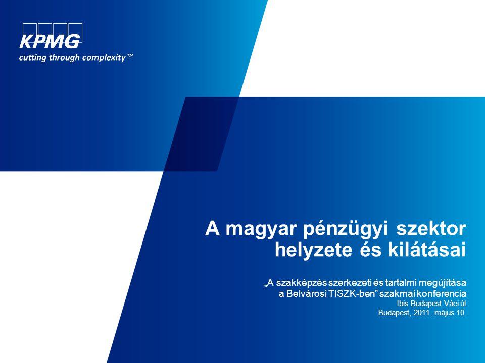 """A magyar pénzügyi szektor helyzete és kilátásai """"A szakképzés szerkezeti és tartalmi megújítása a Belvárosi TISZK-ben"""" szakmai konferencia Ibis Budape"""