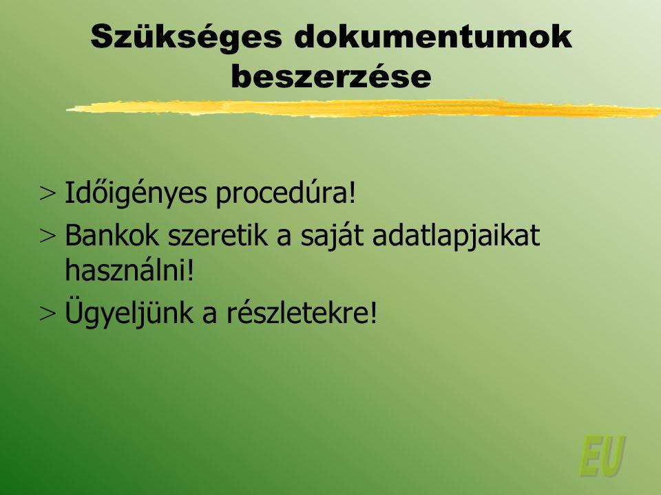 Szükséges dokumentumok beszerzése > Időigényes procedúra.