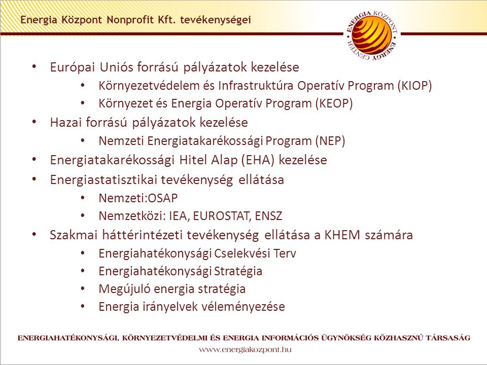 Támogatási rendszer: KEOP 2009-2010 KEOP-4.2-B-2009 Helyi hő- és hűtési energiaigény kielégítése megújuló energiaforrásokból • Támogatási keret: 6 milliárd Ft • Támogatási intenzitás : 10-70% (regionális térkép és a pályázó jogi formája szerint, LHH kistérségi önkormányzat és vállalkozás) • Támogatási összeg: 1-1000 millió Ft • Kiválasztási eljárás: egyfordulós, standard KEOP-4.4-2009 Megújuló energia alapú villamos energia-, kapcsolt hő és villamos energia-, valamint biometán termelés • Támogatási keret: 10 milliárd Ft • Támogatási intenzitás : 10-70% (regionális térkép és a pályázó jogi formája szerint) • Támogatási összeg: 1-1000 millió Ft • Kiválasztási eljárás: egyfordulós, standard