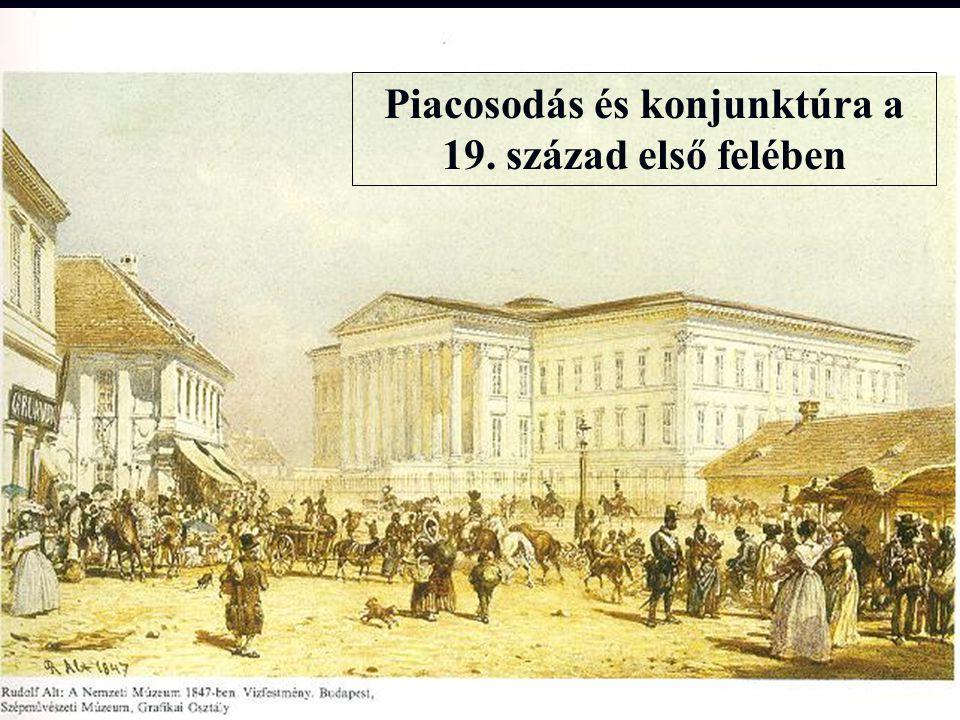 Piacosodás és konjunktúra a 19. század első felében