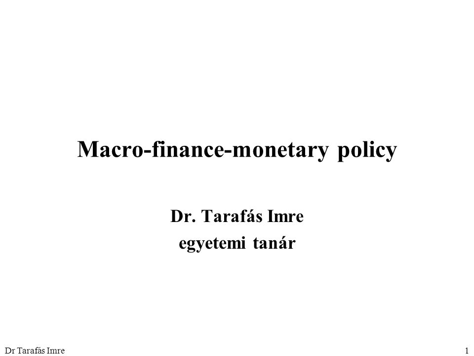 Dr Tarafás Imre2 1.Money and the payments system money creation, monetary instruments 2.