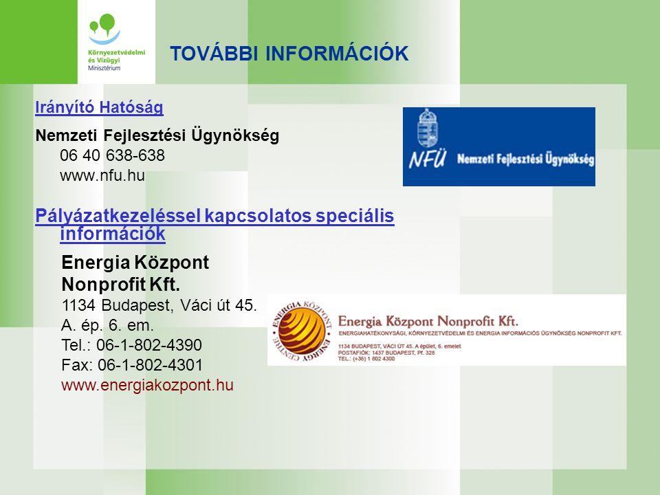Irányító Hatóság Nemzeti Fejlesztési Ügynökség 06 40 638-638 www.nfu.hu Pályázatkezeléssel kapcsolatos speciális információk TOVÁBBI INFORMÁCIÓK Energ
