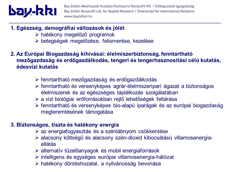 1. Egészség, demográfiai változások és jólét  hatékony megelőző programok  betegségek megelőzése, felismerése, kezelése 2. Az Európai Biogazdaság ki