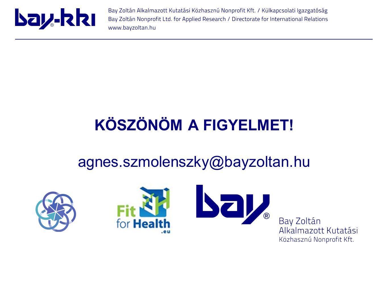 KÖSZÖNÖM A FIGYELMET! agnes.szmolenszky@bayzoltan.hu
