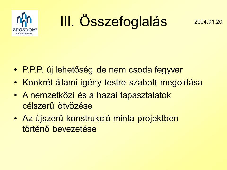 III. Összefoglalás 2004.01.20 •P.P.P.