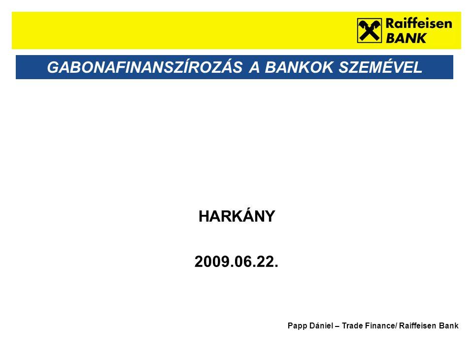 Sub - Heading GABONAFINANSZÍROZÁS A BANKOK SZEMÉVEL HARKÁNY 2009.06.22.