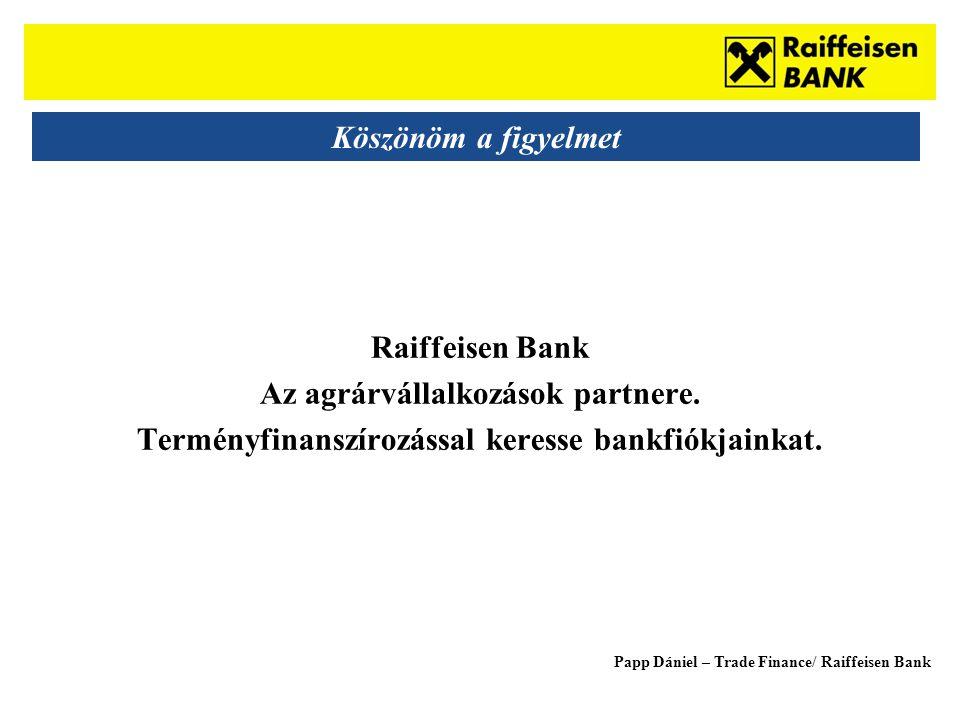 Sub - Heading Köszönöm a figyelmet Raiffeisen Bank Az agrárvállalkozások partnere.