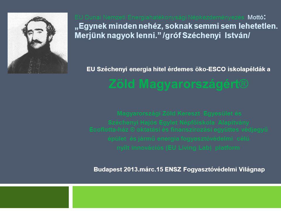 """EU Dunai Nemzeti Energiahatékonysági Népkezdeményezés Mottó : """"Egynek minden nehéz, soknak semmi sem lehetetlen."""