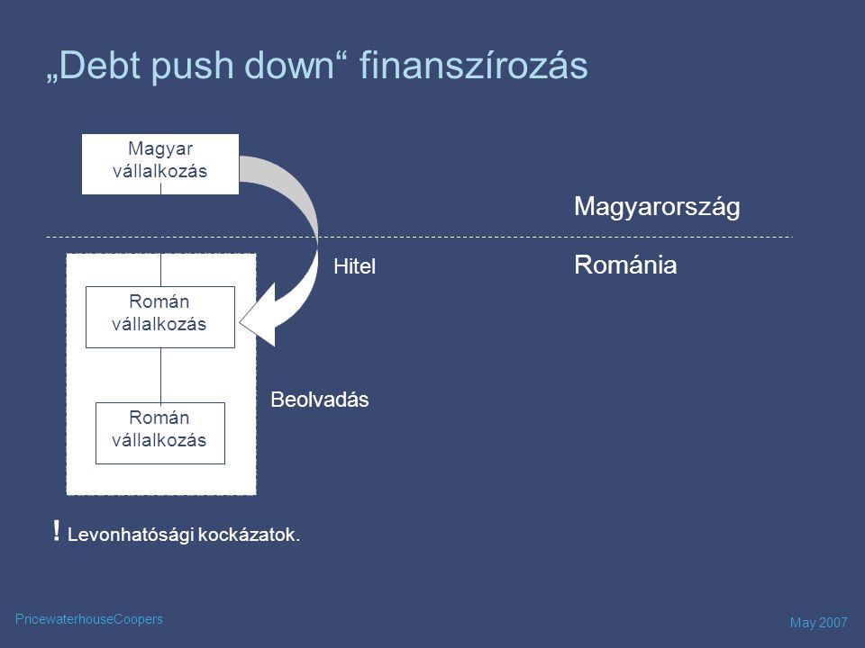 """May 2007 PricewaterhouseCoopers """"Debt push down finanszírozás Román vállalkozás Magyar vállalkozás Románia Magyarország ."""